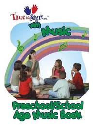 Time to Sign with Music - Preschool/School Age Music Book by Lillian Ivette Hubler