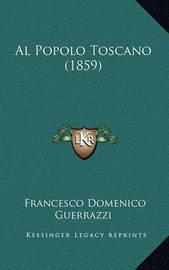 Al Popolo Toscano (1859) by Francesco Domenico Guerrazzi