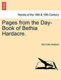 Pages from the Day-Book of Bethia Hardacre. by Ella Fuller Maitland