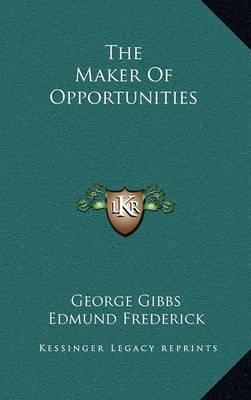 The Maker of Opportunities by George Gibbs image