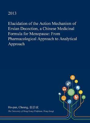 Elucidation of the Action Mechanism of Erxian Decoction, a Chinese Medicinal Formula for Menopause by Ho-Pan Cheung