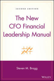 The New CFO Financial Leadership Manual, Second Edition by Steven M. Bragg