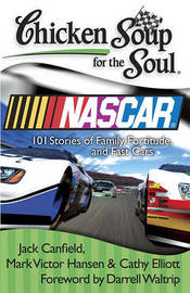 Chicken Soup for the Soul: NASCAR: 101 Stories of Family, Fortitude, and Fast Cars by Jack Canfield (The Foundation for Self-Esteem) image