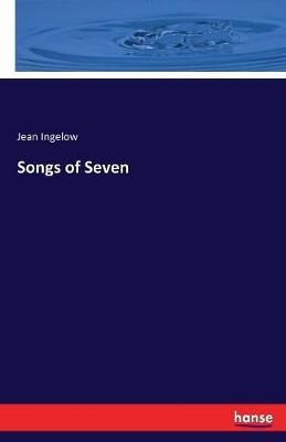 Songs of Seven by Jean Ingelow image