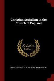 Christian Socialism in the Church of England by Daniel Giraud Elliot image
