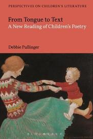From Tongue to Text: A New Reading of Children's Poetry by Debbie Pullinger image