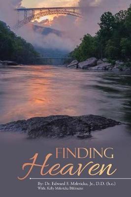Finding Heaven by Dr Edward F Mrkvicka Jr D D (H C ) image