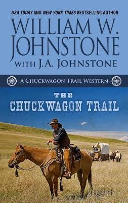 The Chuckwagon Trail by William W Johnstone
