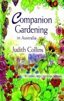 Companion Gardening in Australia by Judith Collins