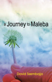 A Journey to Maleba by David Ssembajjo image