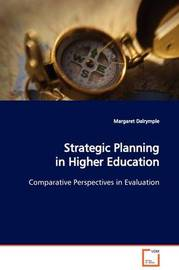 Strategic Planning in Higher Education by Margaret Dalrymple