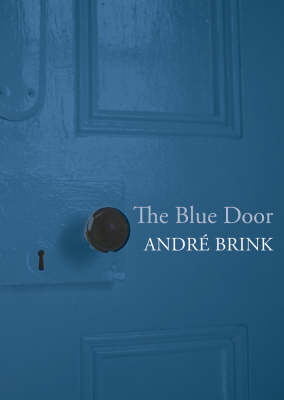 The Blue Door by Andre Brink image