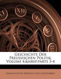 Geschichte Der Preussischen Politik, Volume 4, Parts 3-4 by Johann Gustav Droysen