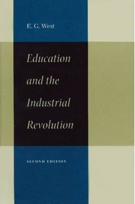 Education and the Industrial Revolution by Edwin G West