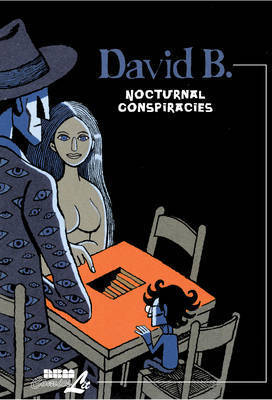 Nocturnal Conspiracies: Nineteen Dreams by David B
