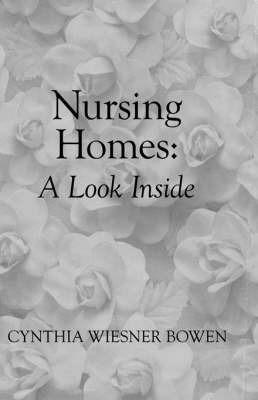 Nursing Homes by Cynthia Wiesner Bowen
