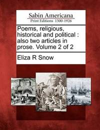 Poems, Religious, Historical and Political by Eliza R Snow