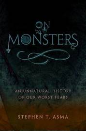 On Monsters by Stephen T Asma