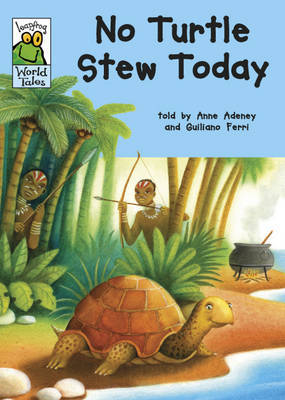 No Turtle Stew Today by Anne Adeney
