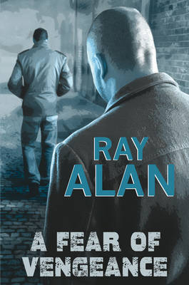 A Fear of Vengeance by Ray Alan