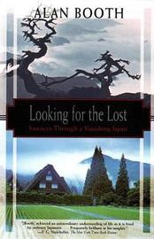 Looking For The Lost: Journeys Through A Vanishing Japan by Alan Booth image