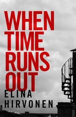When Time Runs Out by Elina Hirvonen