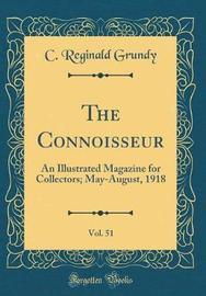 The Connoisseur, Vol. 51 by C Reginald Grundy image