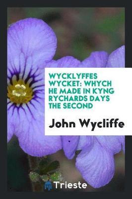 Wycklyffes Wycket by John Wycliffe image