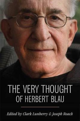 The Very Thought of Herbert Blau by Clark Lunberry