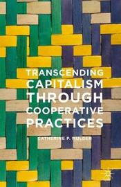 Transcending Capitalism Through Cooperative Practices by Catherine Mulder