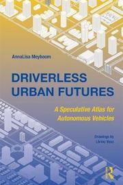 Driverless Urban Futures by AnnaLisa Meyboom