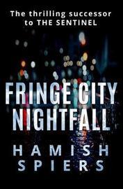 Fringe City Nightfall by Hamish Spiers