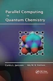 Parallel Computing in Quantum Chemistry by Curtis L. Janssen