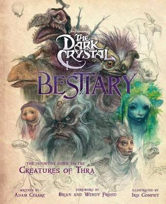 The Dark Crystal Bestiary by Adam Cesare Blomquist