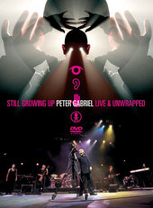 Still Growing Up - Peter Gabriel: Live And Unwrapped on DVD