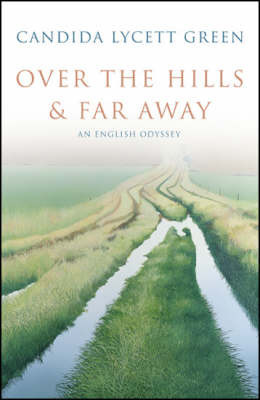 Over the Hills and Far Away by Candida Lycett Green