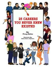 25 Careers You Never Knew Existed by Tracy Balan