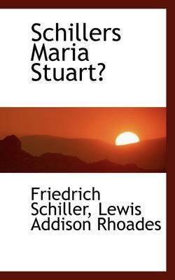 Schillers Maria Stuart by Friedrich Schiller