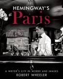 Hemingway's Paris by Robert Wheeler