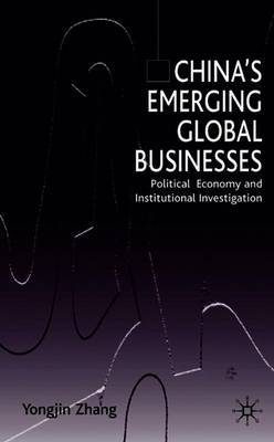 China's Emerging Global Businesses by Y. Zhang