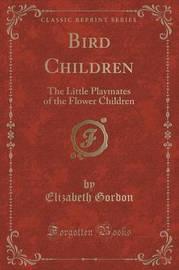 Bird Children by Elizabeth Gordon