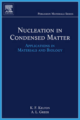 Nucleation in Condensed Matter: Volume 15 by Ken Kelton image