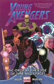 Young Avengers Volume 3: Mic-drop At The Edge Of Time And Space (marvel Now) by Kieron Gillen