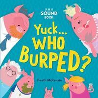 Yuck, Who Burped? image