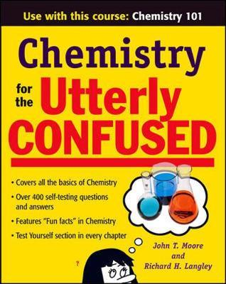 Chemistry for the Utterly Confused by Richard H. Langley