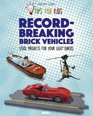 Lego Tips for Kids : Record-Breaking Brick Vehicles by Joachim Klang image