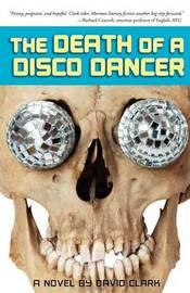 The Death of a Disco Dancer by David Clark image