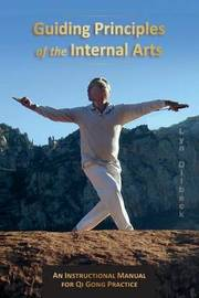 Guiding Principles of the Internal Arts by MR Lyn Dilbeck
