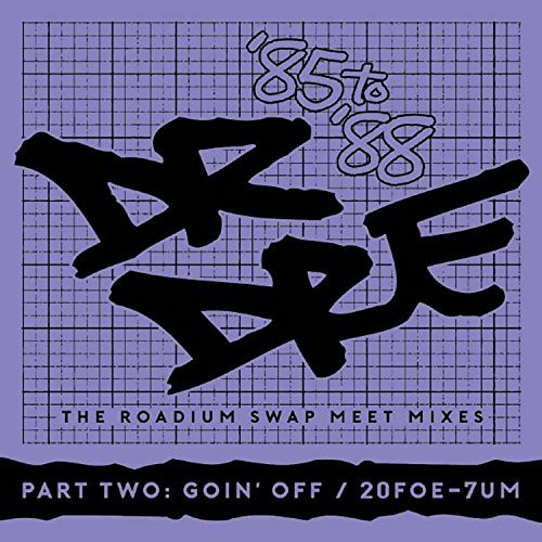 The Roadium Swap Meet Mixes ('85 To '88) Part Two - Roadium Live by Dr. Dre