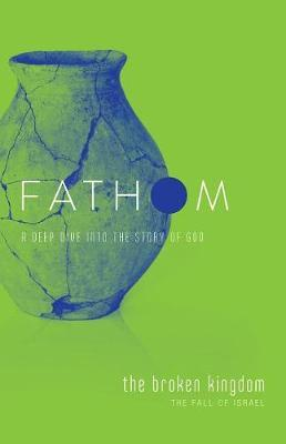 Fathom Bible Studies: The Broken Kingdom Student Journal by Bart Patton image